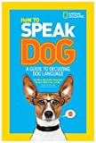 How to Speak Dog: A Guide to Decoding Dog Language