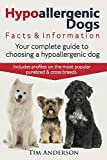 Hypoallergenic Dogs. Facts & Information. Your complete guide to choosing a hypoallergenic dog. Includes profiles on the most popular...